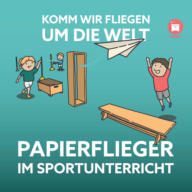 Papierflieger Sportunterricht fächerübergreifend Grundschule wimasu
